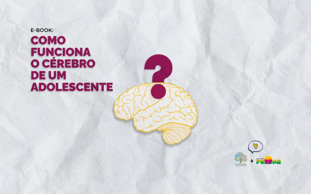 E-book: Como Funciona o Cérebro de um Adolescente?